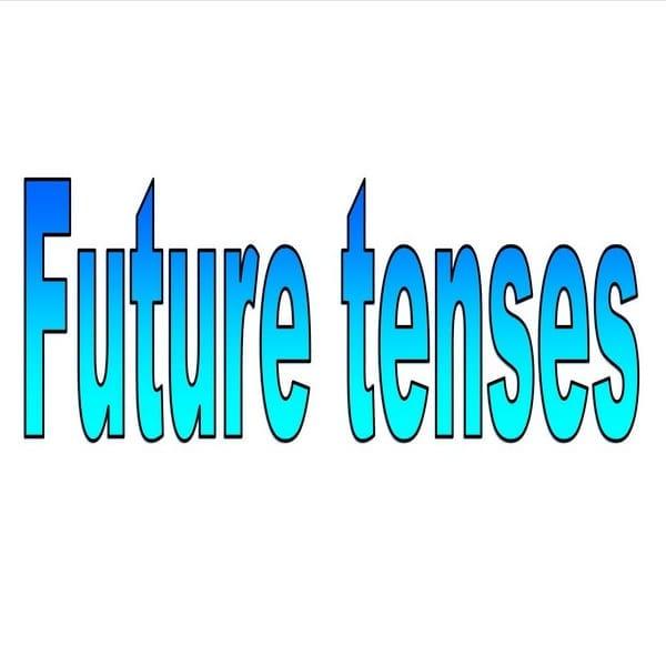 7 Future tenses