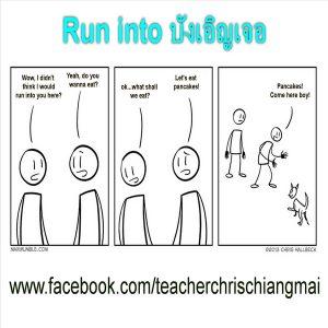 run into